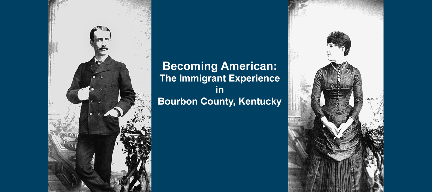 Becoming American: The Immigrant Experience in Bourbon County, Kentucky